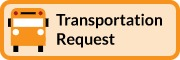 Transportation Request button links to Transportation Request Form